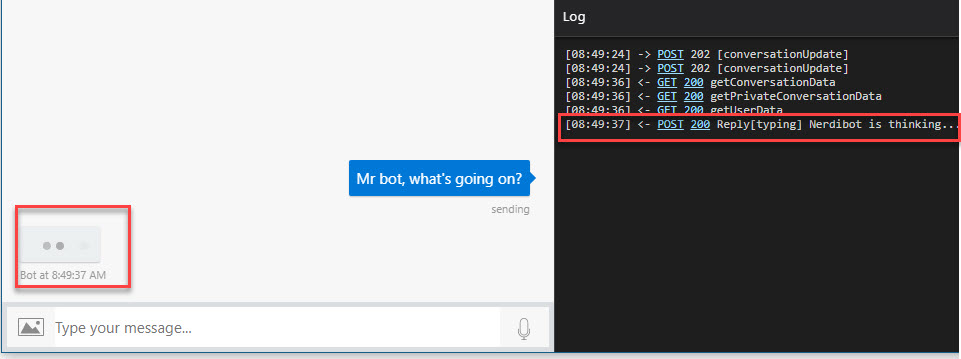 Typing to the bot, it will reply with an indicator that its working on it
